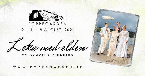 Poppegården 2021  Leka med elden av August Strindberg